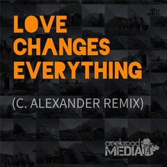 Love Changes Everything (C. Alexander Remix)