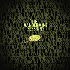The Vandermint Sessions