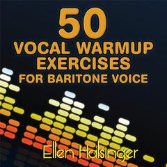 50 Vocal Warmup Exercises for Baritone Voice