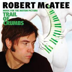 Trail of Crumbs (Music for the Motion Picture)