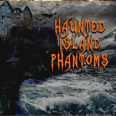 Haunted Island Phantoms