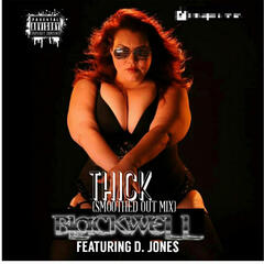 Thick (Smoothed out Mix) [feat. D. Jones]