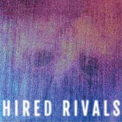 Hired Rivals - EP