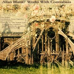 Allan Blank: Works With Contrabass