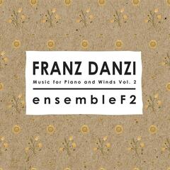 Franz Danzi: Music for Piano and Winds, Vol. 2