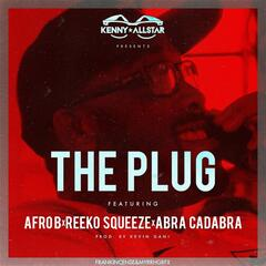 The Plug (Charged Up) [feat. Afro B, Reeko Squeeze & Abra Cadabra]