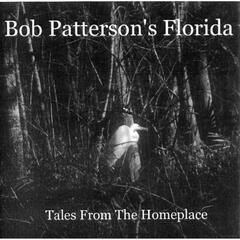 Bob Patterson's Florida: Tales from the Homeplace