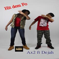 Hit Dem Fo (feat. Dejah)