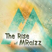 The Rise of Mraizz