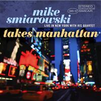 Mike Smiarowski Takes Manhattan
