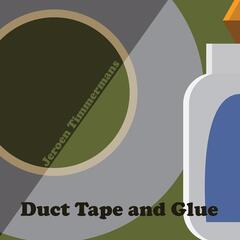 Duct Tape and Glue