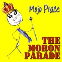 The Moron Parade