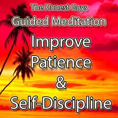 Guided Meditation: Improve Patience & Discipline