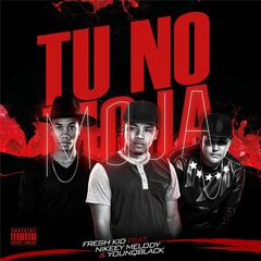 Tu No Moja (feat. Nikeey Melody & Younqblack)