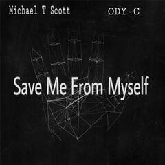 Save Me from Myself (feat. Ody-C)