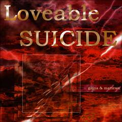 Loveable Suicide