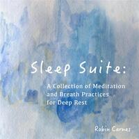 Sleep Suite: A Collection of Meditation & Breath Practices for Deep Rest