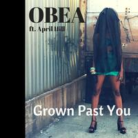 Grown Past You (feat. April Hill)