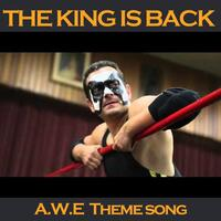The King Is Back (A.W.E. Theme Song)