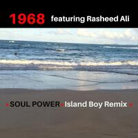 Soul Power (Island Boy Remix) [feat. Rasheed Ali]