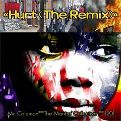 Hurt (The Remix) [feat. Mr. Coleman & 1201]