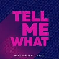 Tell Me What (feat. J Sealy)