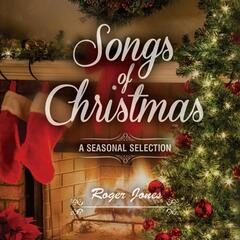 Songs of Christmas (A Seasonal Selection)