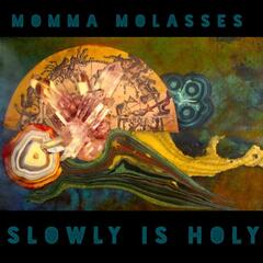 Slowly Is Holy
