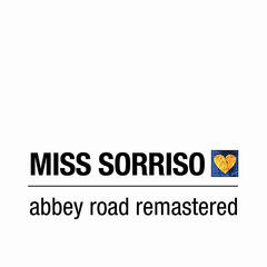 Miss Sorriso - Abbey Road remastered