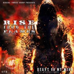 Heavy on My Mind: Rise from the Flames Series (feat. Stephen Hobbs)
