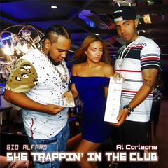 She Trappin' in the Club - Single