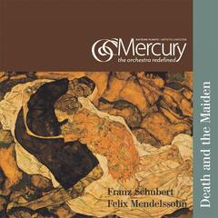 Schubert & Mendelssohn: Death and the Maiden