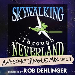 Skywalking Through Neverland: Awesome Jingle Mix, Vol. 1