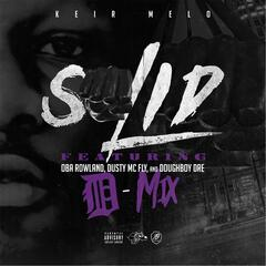 Solid (D-Mix) [feat. Oba Rowland, Dusty McFly & Doughboy Dre]