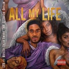 All My Life (feat. Mufasa Enzor, Amaru TMN & Julian Outlaw)