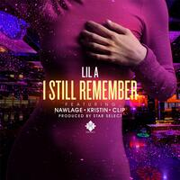 I Still Remember (feat. Nawlage, Kristin & Clip)