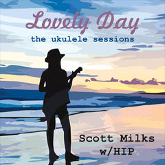 Lovely Day: The Ukulele Sessions (feat. Hip)