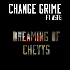 Dreaming of Chevys (feat. ASFG)
