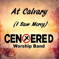 At Calvary (I Saw Mercy)