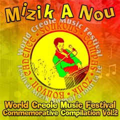 Mizik a Nou: World Creole Music Festival Commemorative Compilation, Vol. 2