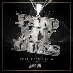 Paid My Dues (feat. King Lil G)