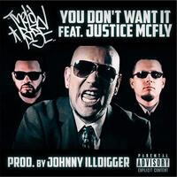 You Don't Want It (feat. Justice McFly)