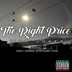The Right Price (feat. Macc Stardo & Afrikan Tone)
