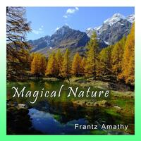 Magical Nature [Relaxing Music, Angels Voices, Zen Piano, Relaxation and Background]