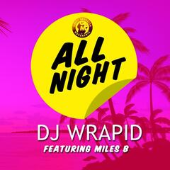 All Night (feat. Miles B)