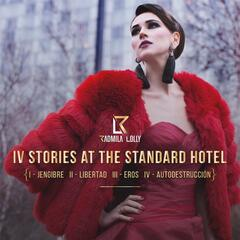 IV Stories at the Standard Hotel