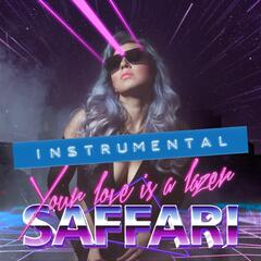 Your Love Is a Lazer (Instrumental)
