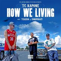 How We Living (feat. Teazem & Conspiracy)
