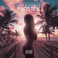 Places to Be (feat. Playa 2x)