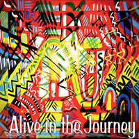 Alive in the Journey